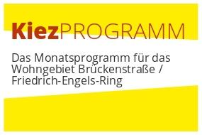 Kiezprogramm Juli für das Wohngebiet Brückenstraße / Friedrich-Engels-Ring